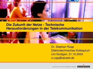 Die Zukunft der Netze - Technische Herausforderungen in der Telekommunikation