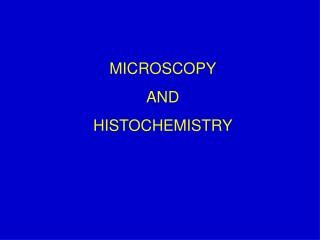 MICROSCOPY  AND  HISTOCHEMISTRY
