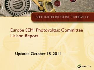 Europe SEMI Photovoltaic Committee Liaison Report