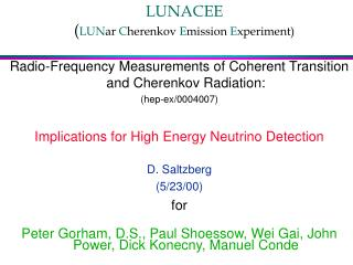 LUNACEE ( LUN ar  C herenkov  E mission  E xperiment)