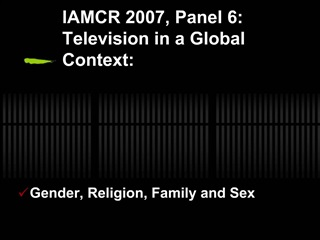 IAMCR 2007, Panel 6: Television in a Global Context: