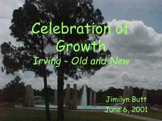 Celebration of Growth Irving - Old and New