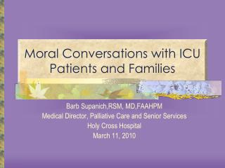 Moral Conversations with ICU Patients and Families