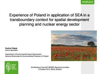 Paulina Filipiak Senior Specialist  Department of Environmental Impact Assessment
