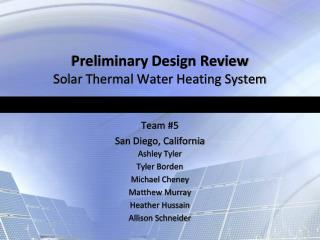 Preliminary Design Review Solar Thermal Water Heating System