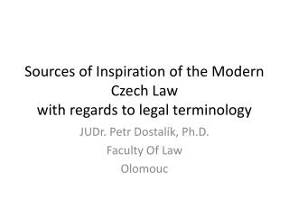 Sources of Inspiration of the Modern  Czech  Law with regards  to  legal  terminology