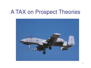 A TAX on Prospect Theories