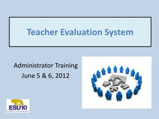 Teacher Evaluation  System