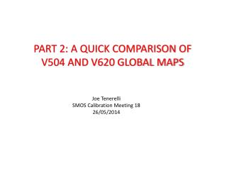 PART 2: A  QUICK COMPARISON OF V504 AND V620 GLOBAL MAPS