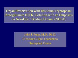 Organ Preservation with Histidine-Tryptophan-Ketoglutarate HTK Solution with an Emphasis on Non-Heart Beating Donors NHB