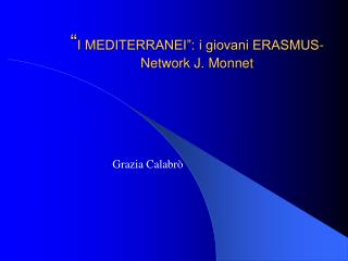 """ I MEDITERRANEI"": i giovani ERASMUS- Network J. Monnet"