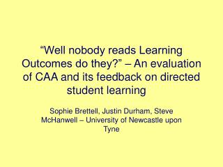 Sophie Brettell, Justin Durham, Steve McHanwell � University of Newcastle upon Tyne