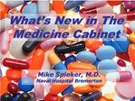 What s New in The Medicine Cabinet