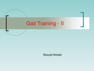 Gait Training - II