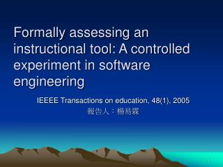 Formally assessing an instructional tool: A controlled experiment in software engineering