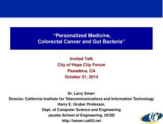 """ Personalized Medicine,  Colorectal Cancer and Gut Bacteria """