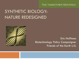 Synthetic Biology:  Nature Redesigned