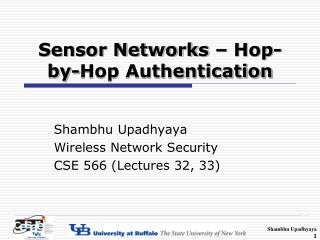 Sensor Networks – Hop-by-Hop Authentication