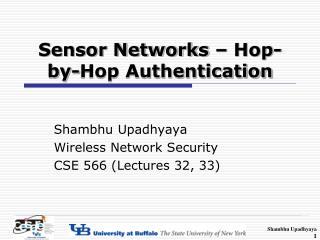 Sensor Networks – Hop-by-Hop Authentication
