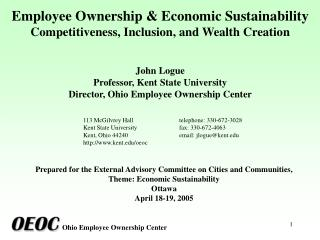 Employee Ownership  Economic Sustainability Competitiveness, Inclusion, and Wealth Creation   John Logue Professor, Kent