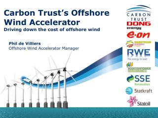 Carbon Trust�s Offshore Wind Accelerator Driving down the cost of offshore wind