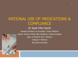 RATIONAL USE OF MEDICATIONS & COMPLIANCE  Dr  Syed Irfan Karim