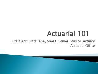 Actuarial 101