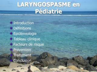 LARYNGOSPASME en P diatrie