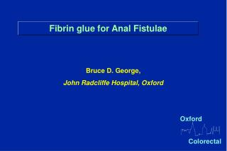Fibrin glue for Anal Fistulae