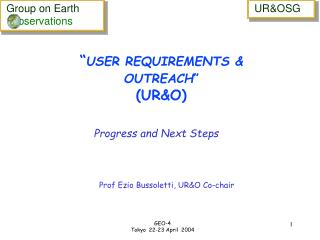 """ USER REQUIREMENTS & OUTREACH "" (UR&O)"