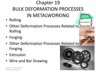 Chapter 19 BULK DEFORMATION PROCESSES  IN METALWORKING