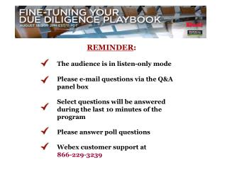 REMINDER : The audience is in listen-only mode 	Please e-mail questions via the Q&A 	panel box