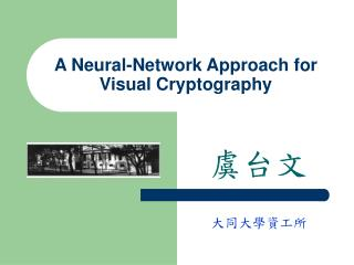A Neural-Network Approach for Visual Cryptography