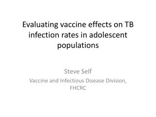 Evaluating vaccine effects on TB infection rates in adolescent populations