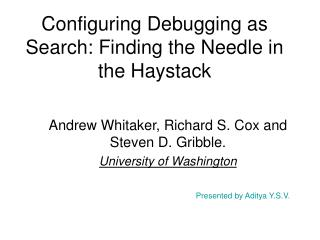 Configuring Debugging as Search: Finding the Needle in the Haystack