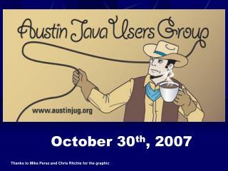 October 30 th , 2007