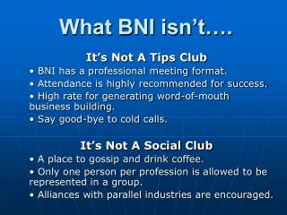 What BNI isn t .