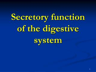 Secretory function of the digestive system