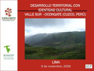 DESARROLLO TERRITORIAL CON IDENTIDAD CULTURAL  VALLE SUR –OCONGATE (CUZCO, PERÚ)