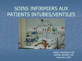 SOINS INFIRMIERS AUX PATIENTS INTUBES