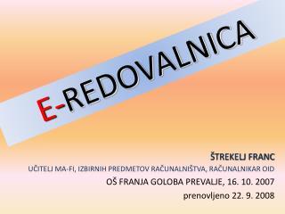 E- REDOVALNICA