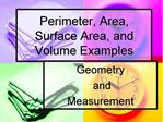 Perimeter, Area, Surface Area, and Volume Examples