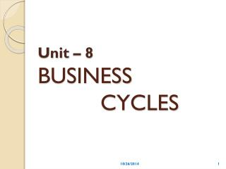 Unit – 8 BUSINESS           CYCLES