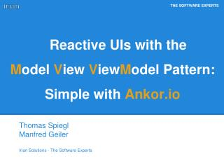 Reactive UIs with  the M odel  V iew  V iew M odel  Pattern: Simple  with  Ankor.io