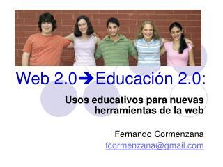 Web 2.0 ? Educaci�n 2.0: