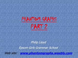 PHANTOM GRAPHS PART 2