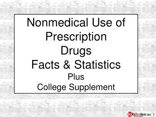 Nonmedical Use of Prescription  Drugs Facts  Statistics Plus College Supplement