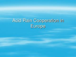 Acid Rain Cooperation in Europe