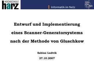 Entwurf und Implementierung  eines Scanner-Generatorsystems  nach der Methode von Gluschkow
