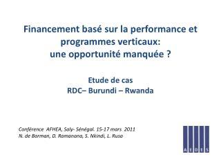 Financement bas  sur la performance et programmes verticaux:  une opportunit  manqu e   Etude de cas RDC  Burundi   Rwan